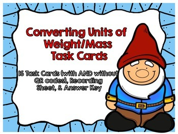 Converting Units of Mass/Weight Task Cards-With & Without