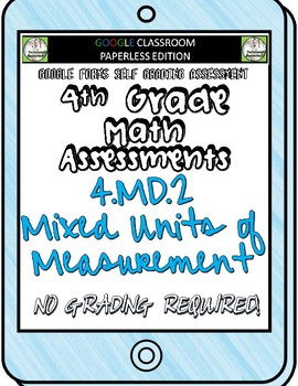 Converting Units of Measure - 4.MD.2 Self Grading Assessment Google Forms