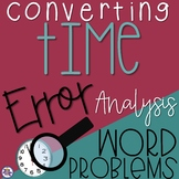 Converting Units of Time: Word Problems with Error Analysis {4.MD.A.2}