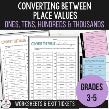 Converting between Place Values - Worksheets & Exit Tickets