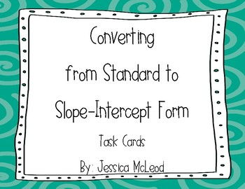 Converting from Standard to Slope-Intercept Form Task Cards