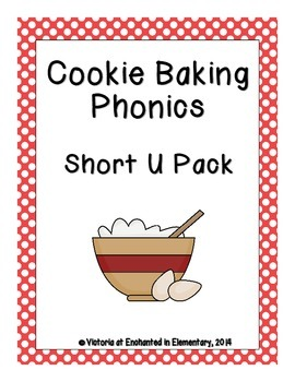 Cookie Baking Phonics: Short U Pack