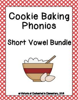 Cookie Baking Phonics: Short Vowel Bundle