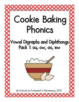Cookie Baking Phonics: Vowel Digraphs and Diphthongs Pack
