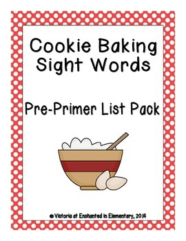 Cookie Baking Sight Words! Pre-Primer Dolch List Edition