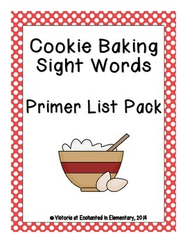 Cookie Baking Sight Words! Primer Dolch List Edition