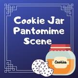 Cookie Jar Pantomime Scene Assignment