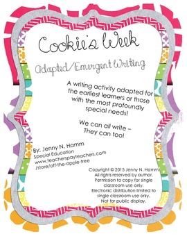 Cookie's Week Writing - Adapted writing for early learners/special needs!