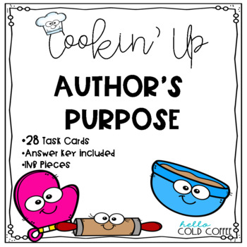 Cookin' Up AUTHOR'S PURPOSE Task Cards & Interactive Notebook Pieces
