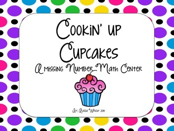 Cookin' Up Cupcakes: A Missing Number Math Center
