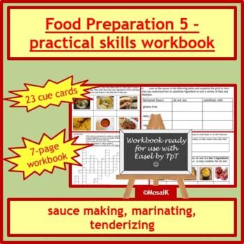 Cooking: Food preparation skills - sauce making, marinating, tenderizing