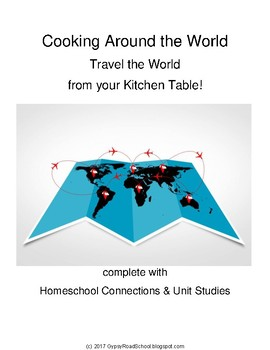 Cooking Around the World : Travel the World from Your Table (with Unit Lessons)