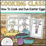 Cooking Class How To Cook and Dye Easter Eggs