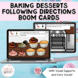 Cooking Desserts Following Directions Boom Cards | Visual Supports | Language