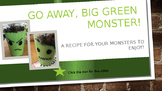 Cooking Fun:  Go Away, Big Green Monster! Green Monster Recipe