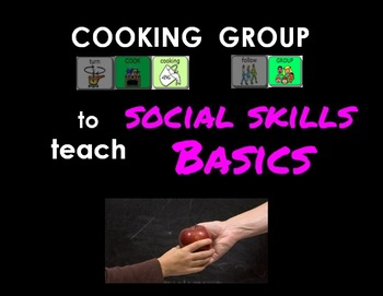 Cooking Group Lessons to teach Social Skills Basics - AAC visual supports