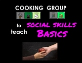 Cooking Group Lessons to teach Social Skills Basics - AAC