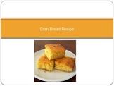 Cooking Lesson:  Corn Bread Recipe