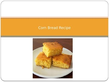 Cooking Lesson:  Corn Bread Recipe