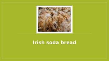 Cooking Lesson:  Irish Soda Bread Recipe