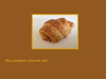 Cooking Lesson:  Mini Pumpkin Crescent Rolls Recipe