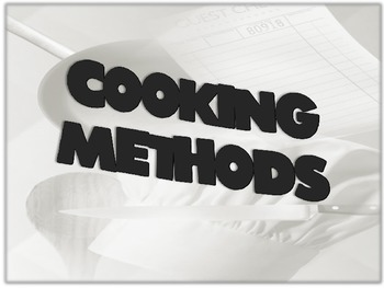 Cooking Methods PowerPoint for Foods Nutrition and Culinar
