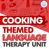 Cooking Themed Language Therapy Unit for Speech Therapy