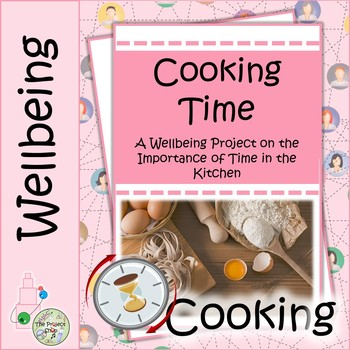 Cooking Time: A Cooking Math Project on the Importance of Time in the Kitchen