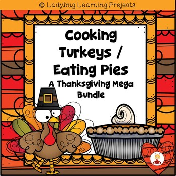 Cooking Turkeys / Eating Pies (A Thanksgiving Mega Bundle)