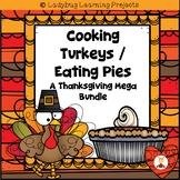 Cooking Turkeys / Eating Pies (A Thanksgiving Mega Bundle)