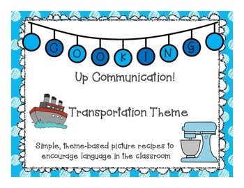 Cooking Up Communication- Transportation Theme Recipes
