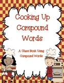 Cooking Up Compound Words: A Class Book Using Compound Words