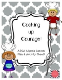 Cooking Up Courage! ASCA Aligned lesson plan and activity