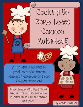 Cooking Up Least Common Factors! Number & Operations- Fractions