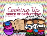 Cooking Up Order of Operations Task Cards