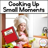 Cooking Up Small Moments - Personal Narrative Writing