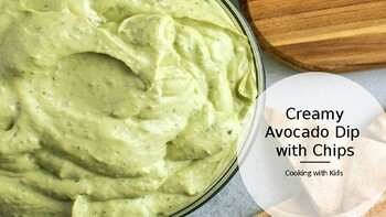 Cooking With Kids: Creamy Avocado Dip