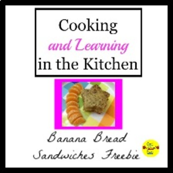 Cooking and Learning in the Kitchen: Banana Bread Finger Sandwiches