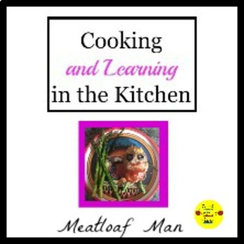 Cooking and Learning in the Kitchen: Meatloaf Man