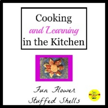 Cooking and Learning in the Kitchen: Spinach and Cheese Stuffed Shells