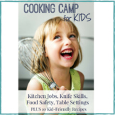 Cooking for Kids: Cooking Camp BUNDLE