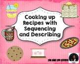 Cooking up Recipes by Describing and Sequencing