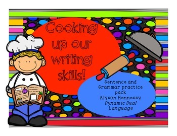 Cooking up our writing skills! A sentence and grammar practice pack!