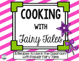 Cooking with Fairy Tales- Recipes for Students and Teachers