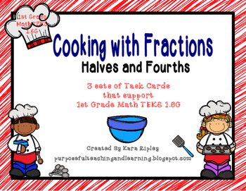 Cooking with Fractions {Halves and Fourths} Aligned to 1st Grade TEK 1.6G