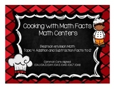 Cooking with Math Facts Math Centers-Pearson enVision First Grade Math Topic 4
