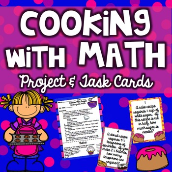 Cooking with Math Multiplying and Dividing Fractions Project & Task Cards