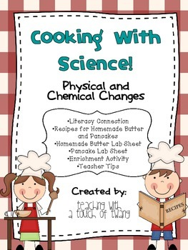 cooking with science physical and chemical changes tpt. Black Bedroom Furniture Sets. Home Design Ideas