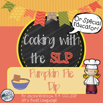 Cooking with the SLP: Pumpkin Pie Dip