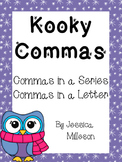 Kooky Commas--Using Commas in a Series and in a Letter